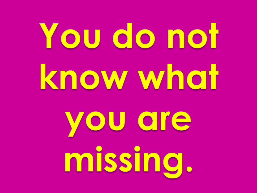 9 You do not know what you are missing.png