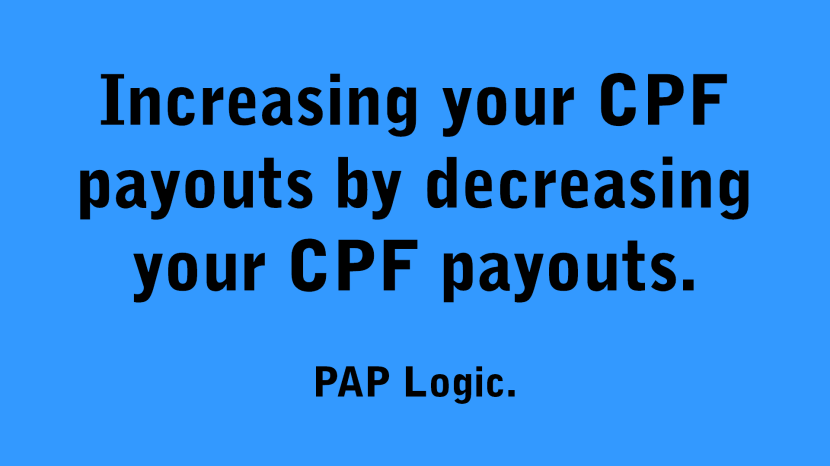 Increasing your CPF payouts by decreasing your CPF payouts.png