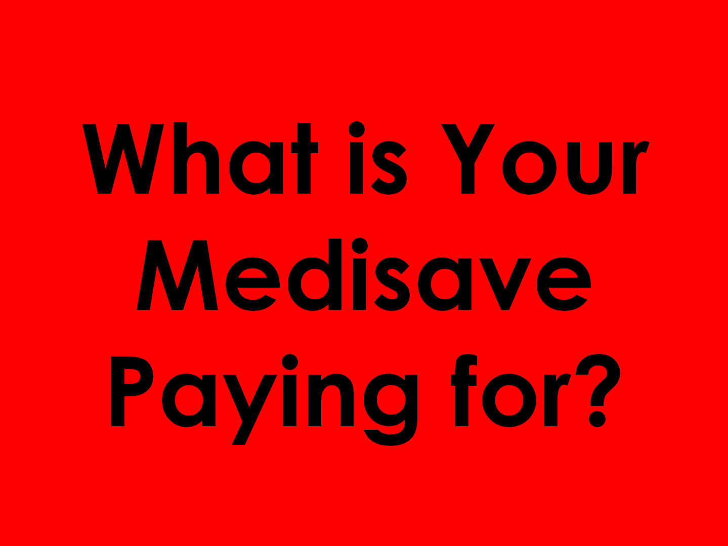 What is Your Medisave Paying for.png
